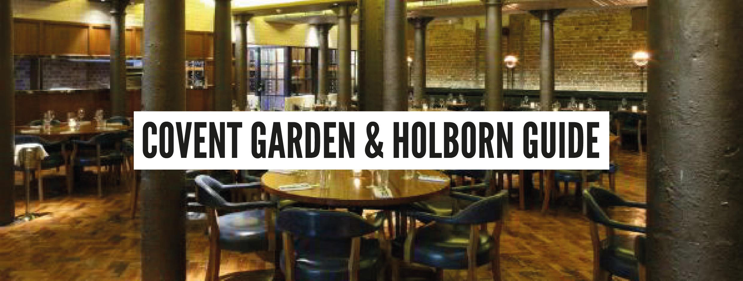 London Neighbourhood Guides - Covent Garden & Holborn
